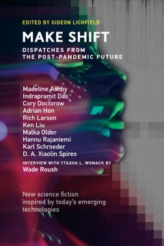 Make shift : dispatches from the post-pandemic future
