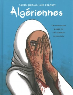 Algaeriennes : the forgotten women of the Algerian Revolution