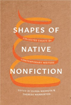Shapes of Native nonfiction : collected essays by contemporary writers