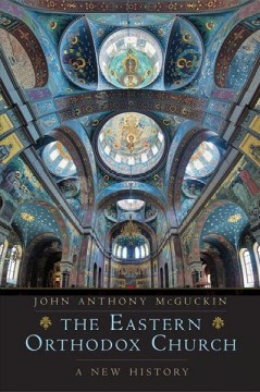 The Eastern Orthodox Church : A New History