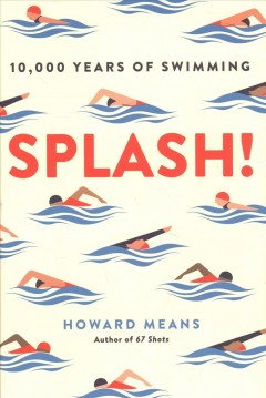 Splash! : 10,000 years of swimming