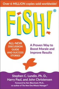 Fish! : A Proven Way to Boost Morale and Improve Results