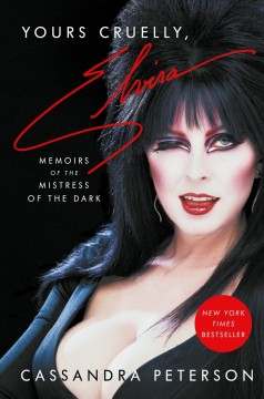Yours cruelly, Elvira : memoirs of the mistress of the dark