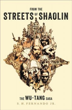 From the Streets of Shaolin : The Wu-tang Saga