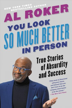 You Look So Much Better in Person : True Stories of Absurdity and Success