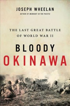 Bloody Okinawa : The Last Great Battle of World War II