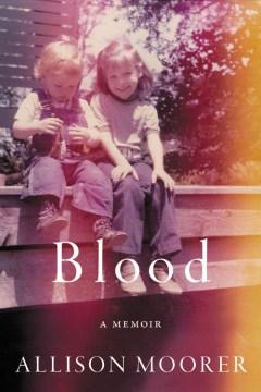 Blood : A Memoir