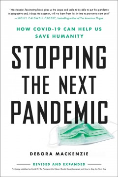 Stopping the Next Pandemic : How Covid-19 Can Help Us Save Humanity