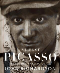 A life of Picasso. Volume 3, The triumphant years, 1917-1932 / John Richardson ; with the collaboration of Marilyn McCully.