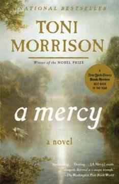 A mercy / Toni Morrison.