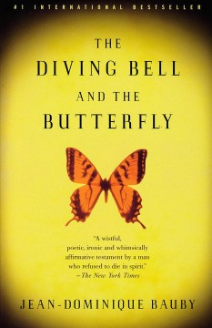 The diving bell and the butterfly Jean-Dominique Bauby ; translated from the French by Jeremy Leggatt.