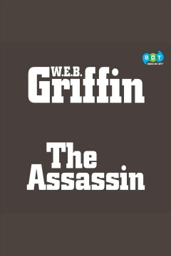 The assassin [electronic resource] / W.E.B Griffin.