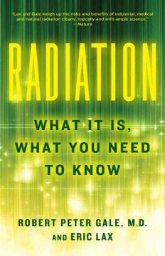 Radiation : what it is, what you need to know