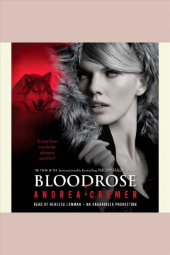 Bloodrose [electronic resource] : a Nightshade novel / Andrea Cremer.