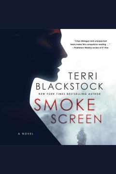 Smoke screen [electronic resource] / Terri Blackstock.