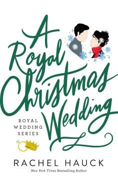 A royal Christmas wedding Rachel Hauck.