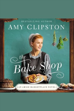 The bake shop [electronic resource] / Amy Clipston.