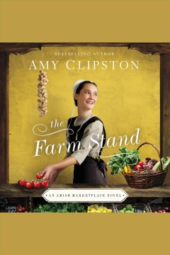 The farm stand [electronic resource] / Amy Clipston.