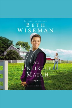An unlikely match [electronic resource] / Beth Wiseman.