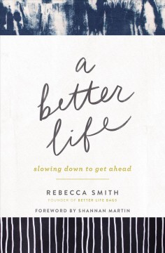A better life : slowing down to get ahead
