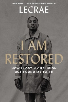 I am restored : how I lost my religion and found my faith