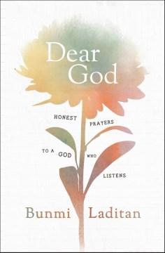 Dear God : honest prayers to a God who listens
