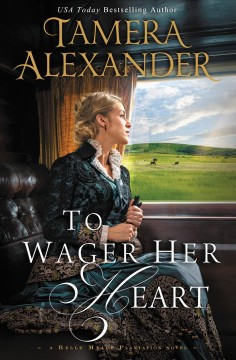 To wager her heart Tamera Alexander.