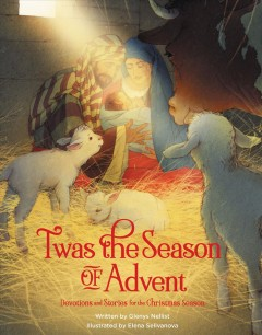 'Twas the season of Advent : family devotional and stories for the Christmas season