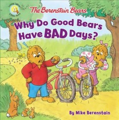 The Berenstain Bears, why do good bears have bad days?