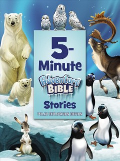 5-minute adventure Bible stories. Polar Exploration Edition