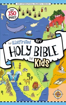 Holy Bible : New International Readers Version; the Illustrated Holy Bible for Kids, Full Color, Comfort Print; over 750 Images