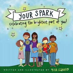 Your Spark : Celebrating the Brightest Part of You!