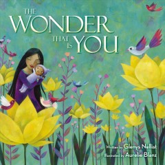 The wonder that is you / written by Glenys Nellist ; illustrated by Aurelie Blanz.