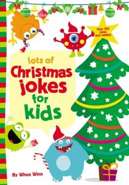 Lots of Christmas jokes for kids / by Whee Winn.