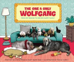The one and only Wolfgang / From Pet Rescue to One Big Happy Family
