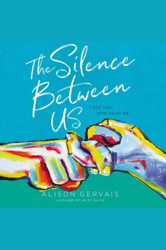 The silence between us [electronic resource] / Alison Gervais.