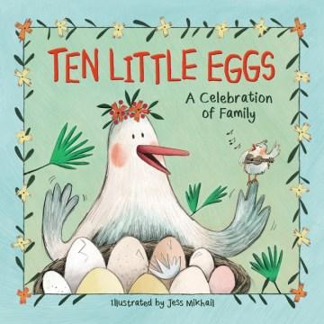 Ten Little Eggs : A Celebration of Family