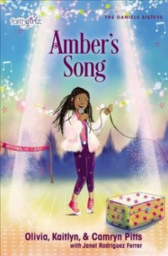 Amber's song / by Olivia, Camryn, and Kaitlyn Pitts ; with Janel Rodriguez Ferrer.