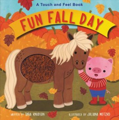 Fun Fall Day : A Touch and Feel Book