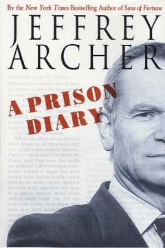 A prison diary / Jeffrey Archer.