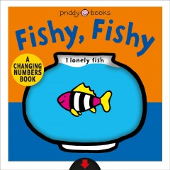 Fishy Fishy : A Changing Picture Book