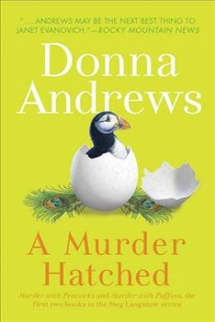 A murder hatched : Murder with peacocks, and Murder with puffins, the first two books in the Meg Langslow series