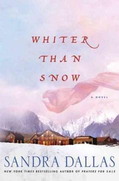 Whiter than snow / Sandra Dallas.