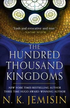 The hundred thousand kingdoms / N.K. Jemisin.