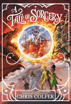 A tale of sorcery... / Chris Colfer ; illustrated by Brandon Dorman.