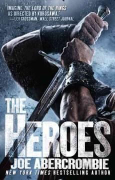 The Heroes / Joe Abercrombie.