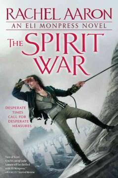 The spirit war : an Eli Monpress novel