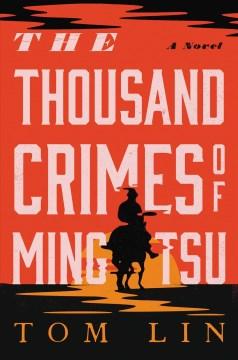 The thousand crimes of ming tsu Tom Lin