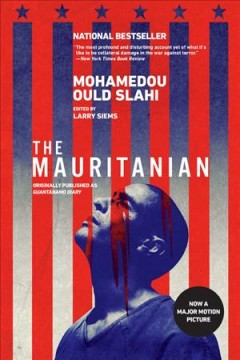 The Mauritanian / Mohamedou Ould Slahi ; edited by Larry Siems.