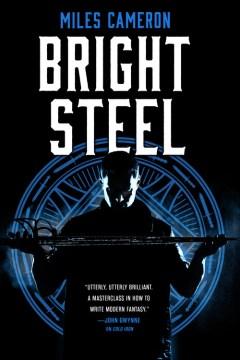 Bright steel / Miles Cameron.